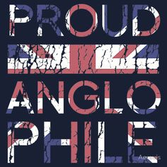 I'm an Anglophile all the way!!