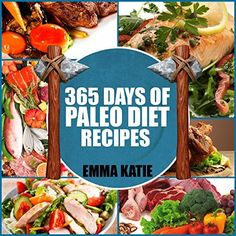 Paleo Diet: 365 Days of Paleo Diet Recipes (Paleo Diet, Paleo Diet For Beginners, Paleo Diet Cookbook, Paleo Diet Recipes, Paleo, Paleo Cookbook, Paleo Slow Cooker, Paleo For Beginner, Paleo Recipes) by Emma Katie http://www.amazon.com/dp/B00PWEYPOG/ref=cm_sw_r_pi_dp_AOrHvb06FWY5M