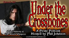 Interview with Bullet Valmont of Imagine #Pirates and The Wench Whisperer.  Live in a haunted Hollywood bar. :)  http://www.underthecrossbones.com/utc-120-bullet-valmont-wench-whisperer/