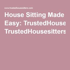 House Sitting Made Easy: TrustedHousesitters.com