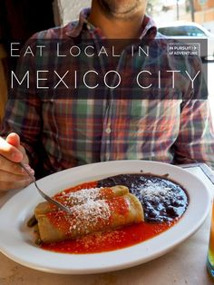 Eat Local in Mexico City - Dive into the diversity of Mexican cuisine with this guide to eating local in DF!