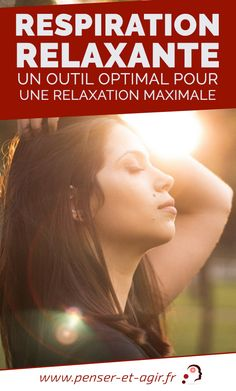 Respiration relaxante : un outil optimal pour une relaxation maximale