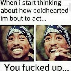 U done fucked up! Funny Inspirational Quotes, Motivational Quotes, Funny Quotes, Positive Quotes, Awesome Quotes, Positive Life, 2pac Quotes, Life Quotes, Rapper Quotes