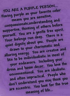 What do you think? Do you think this is true about people who like purple? Purple Love, All Things Purple, Shades Of Purple, Deep Purple, Purple Stuff, Periwinkle, Purple Thoughts, Lilac Sky, Purple Flowers