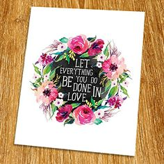 Let everything you do be done in love Print (Unframed), Watercolor Flower, Floral Quote, Inspirational Poster, Guest Room Decor, Entrance Wall Decor, 8x10