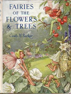 Cicely Mary Barker-1888-1959  English illustrator...Cicely Barker created 168 flower fairy illustrations in total for her many books.