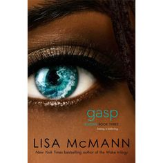 Gasp - June 2014 - Grade 10+ Lisa McMann is the New York Times bestselling author of the Wake trilogy, Cryer's Cross, Dead to You, the Visions series, and the middle grade dystopian fantasy series The Unwanteds.