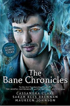 The Bane Chronicles by Cassandra Clare (PDF). A young-adult fantasy novel. Featuring famous character from The Mortal Instruments and The Infernal Devices: Magnus Bane, the flamboyant and quirky High Warlock of Brooklyn. Cassandra Clare Bücher, Livros Cassandra Clare, Ya Books, Good Books, Books To Read, The Dark Artifices, The Infernal Devices, The Mortal Instruments, Immortal Instruments