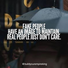 Always keep it real, buddy. Daily Motivational Quotes, Positive Quotes, Fake People, Keep It Real, Business Quotes, Don't Care, Positivity, Image, Empire