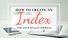 Bullet Journal Index Page Ideas with examples from my bullet journals