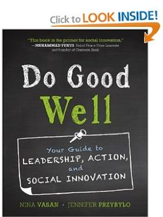 Do Good Well: Your Guide to Leadership, Action, and Social Innovation: Nina Vasan, Jennifer Przybylo: 9781118382943