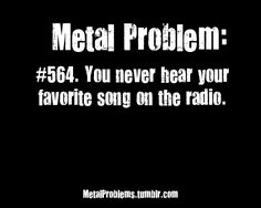 mostly because they would rather play MOP than Disposable Heroes or stupid Disturbed instead of Mastodon....but go to tunein radio and look under rock....you will find metal, and hecka good metal too :)