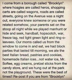 I remember my cousins in Bklyn and it was like that.