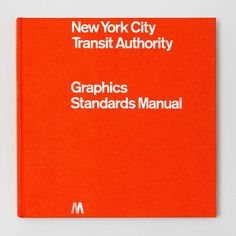 """The Standards Manual Compact Edition is a 10"""" x 10"""" reissue of the New York City Transit Authority 1970 Graphics Standards manual, designed by Massimo Vignelli."""