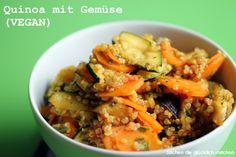 Sachen die glücklich machen: Quinoa mit Gemüse (VEGAN)
