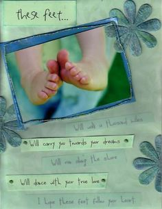 baby feet. Use the quote and do footprints