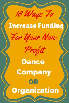 Have you ever wondered why some non-profit dance organizations and dance companies flourish, and always manage to get funding, and financial...