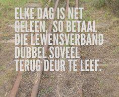 Elke dag is net geleen.. #Afrikaans #LeefVoluit #slimkopafrikaans
