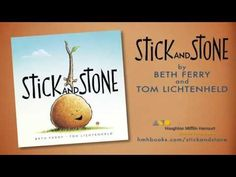 STICK AND STONE, by Beth Ferry and Tom Lichtenheld - MAIN Juvenile PZ8.3.F378 Sti 2015  - check availability @ https://library.ashland.edu/search/i?SEARCH=054403256x [7/16/15]