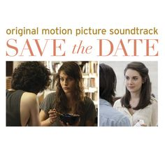 LAKESHORE RECORDS TO RELEASE SAVE THE DATE ORIGINAL SOUNDTRACK     Features Songs By Wilco, Charles Bradley featuring Menahan Street Band, Arum Rae,  and Giorgio Moroder