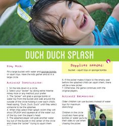 A wet alternative to your traditional game of duck duck goose.