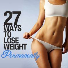 27 Ways to Lose Weight Permanently | Cute Health