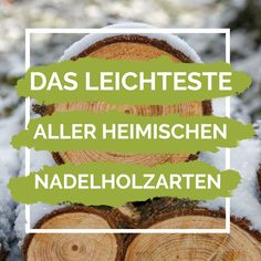 Das leichteste aller heimischen nadelholzarten Beef, Nature, Inspiration, Sustainability, Homemade, Timber Wood, Meat, Biblical Inspiration, Naturaleza