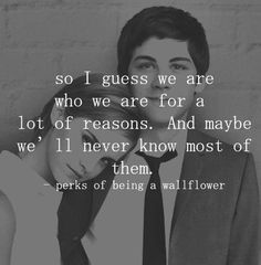 #the perks of being a wallflower #stephen chbosky #quotes