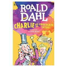 Buy Charlie and the Chocolate Factory by Roald Dahl at Mighty Ape NZ. Phizzwhizzing new cover look and branding for the World's NUMBER ONE Storyteller! Mr Willy Wonka is the most extraordinary chocolate maker in the worl. Quentin Blake, Willy Wonka, Chocolate Logo, Famous Chocolate, Chocolate Wrapper, Chocolate Bars, Matilda Roald Dahl, Wonka Chocolate Factory, Charlie Chocolate Factory
