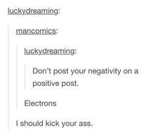 This negativity:   28 Jokes People Who Aren't Huge Nerds Will Never Understand