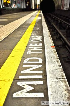 A phrase every Londoners knows so well. LOL, please mind the gap between the platform and the train !
