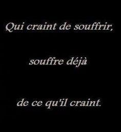 La crainte ... Words Quotes, Sayings, Quote Citation, More Than Words, Love Words, True Stories, Decir No, Positive Quotes, Quotations