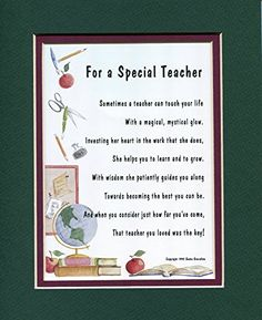 A Gift For A Special Teacher. (female) #172, Touching 8x10 Poem, Double-matted in Green Over Burgundy And Enhanced With Watercolor Graphics.