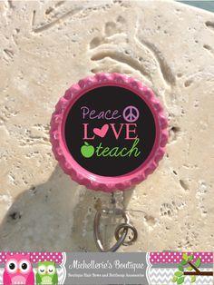 Peace Love Teach Bottlecap Badge Reel by MichelleriesBoutique, $8.00