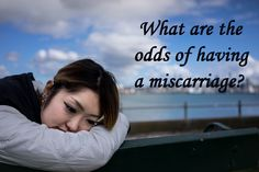 What are the odds of having a #miscarriage