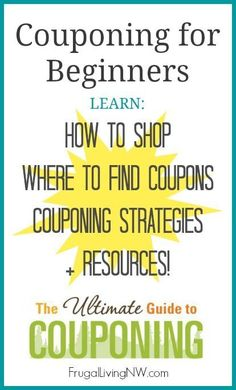 Ultimate Guide to Couponing -- Ways to save money, where to find coupons and how to shop