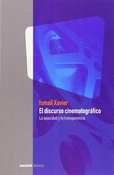El discurso cinematográfico: la opacidad y la transparencia / Ismail Xavier