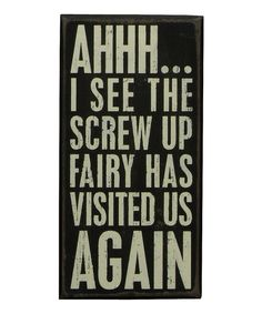 Look at this 'Screw Up Fairy' Box Sign on #zulily today!
