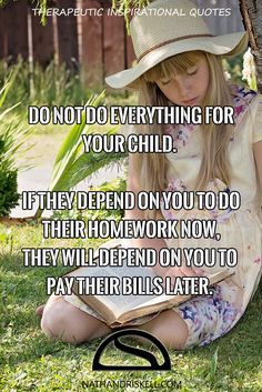 While at times it may be tempting to do everything for your child, this does a disservice in the end. Your child needs to learn to be independent, else they will have to depend on you later. Let your child do things themselves, even if they sometimes fail. #children #dependence nathandriskell.com
