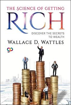 """Read """"The Science of Getting Rich Discover the Secrets to Wealth"""" by Wallace D. Wattles available from Rakuten Kobo. Wallace D. Wattles introduced the world to the power of positive thinking. In his book, Wattles stresses the power of th. Best Books For Men, Good Books, Science Of Getting Rich, Entrepreneur Books, Economics Books, Traditional Books, Business And Economics, Finance Books, Think And Grow Rich"""