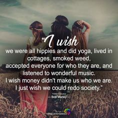 I Wish We Were All Hippies And Did YogaYou can find Hippie life and more on our website.I Wish We Were All Hippies And Did Yoga Libra, Warped Tour, Janis Joplin, Jimi Hendrix, Flower Child Quotes, Quotes For Kids, Quotes To Live By, Family Quotes, Funny Yoga Pictures