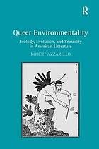 (ebook) Queer Environmentality : Ecology, Evolution, and Sexuality in American Literature by Robert Azzarello