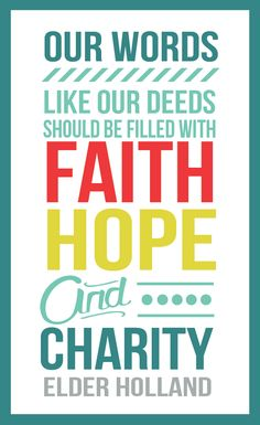 Faith Hope and Charity.  Elder Jeffrey R. Holland.  The Church of Jesus Christ of Latter-Day Saints.