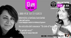 """Loriana Lucciarini ospite da Giulia Mastrantoni nella trasmissione """"RadioBook"""" – puntata n. 12, per parlare di scrittura, lettura, donne, cultura, emozioni e tanto altro ancora! …"""