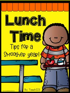 Back to School:  Lunch Time Tips to help you have a smoother year.