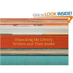 Amazon.com: Unpacking My Library: Writers and Their Books (Unpacking My Library Series) (9780300170924): Leah Price: Books