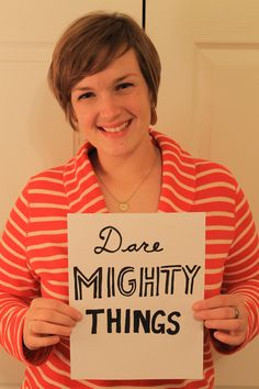 "Dare mighty things.    This recent favorite phrase (Originally from Teddy Roosevelt) was the tagline on NASA/JPL's ""Seven Minutes of Terror"" video for the landing of the Mars Science Laboratory rover, Curiosity. Small but powerful."
