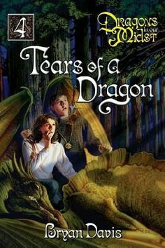 Tears of a Dragon. Book #4 in the Dragons in our Midst series by Bryan Davis.