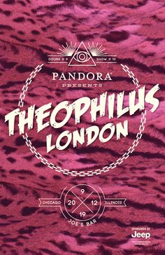 Pandora Presents Theophilus London in Chicago. Three versions with different backgrounds.