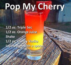 Pop My Cherry Cocktail- Triple Sec, orange juice, cherry vodka. Triple Sec, Mojito, Liquor Drinks, Cocktail Drinks, Alcoholic Beverages, Fruity Bar Drinks, Fruity Shots, Alcholic Drinks, Detox Drinks